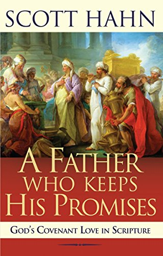 A Father Who Keeps His Promises: God's Covenant Love in Scripture (English Edition)