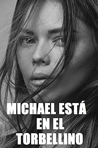 MICHAEL ESTÁ EN EL TORBELLINO. PDF EPUB Gratis descargar completo