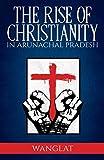 Rise of Christianity in Arunachal Pradesh