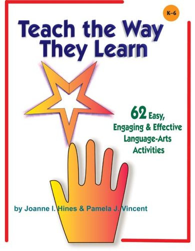 Teach the Way They Learn: 62 Easy, Engaging & Effective Language Arts Activities