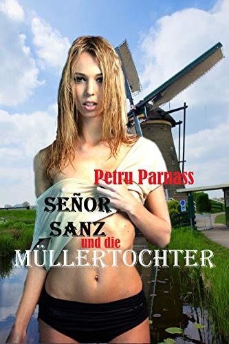 Señor Sanz und die Müllertochter: Ein Natursekt-Roman von der Küste