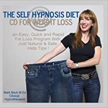 The Self Hypnosis Diet for Weight Loss: an Easy, Quick and Rapid Fat Loss Program With Just Natural & Safe He Tips !
