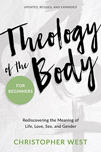 Theology of the Body for Beginners: Rediscovering the Meaning of Life, Love, Sex, and Gender