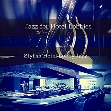 Stylish Hotel Lobby Jazz