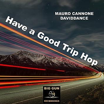 Have A Good Trip Hop - Single