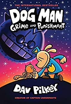 Dog Man  Grime and Punishment  From the Creator of Captain Underpants  Dog Man #9   9