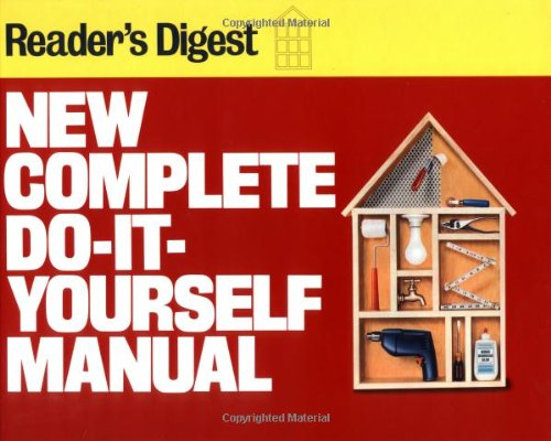 Compare Textbook Prices for New Complete Do-It-Yourself Manual Reissue, Subsequent Edition ISBN 9780895773784 by Editors of Reader's Digest
