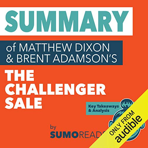 Summary of Mathew Dixon and Brent Adamson's The Challenger Sale  By  cover art
