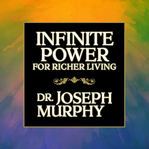 Infinite Power for Richer Living audiobook cover art