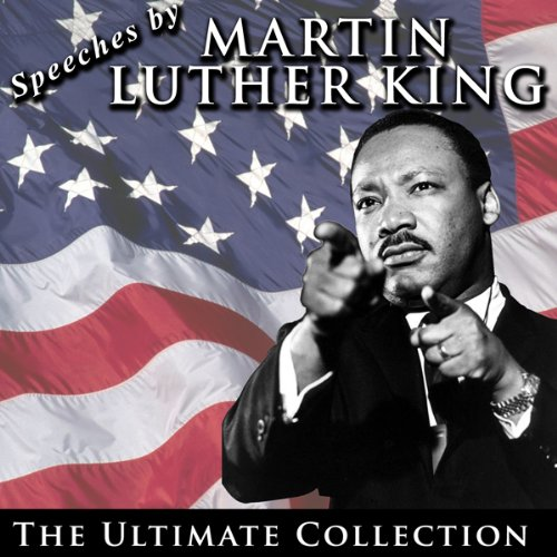 Speeches by Martin Luther King Jr.: The Ultimate Collection cover art