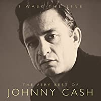 I Walk the Line: the Very Best