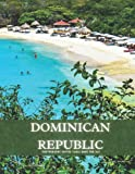 Dominican Republic Photography Coffee Table Book: For Traveling Lovers and Seniors with Alzheimer's & Dementia Patients to help them to Stimulate The Memories