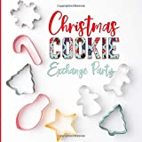 Christmas Cookie Exchange Party: Holiday Celebration Guest Log & Blank Recipe Book (Seasonal Party...