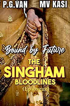 Bound by Future: The Singham Bloodlines (Indian Romance) by [M.V. Kasi, P.G. Van]