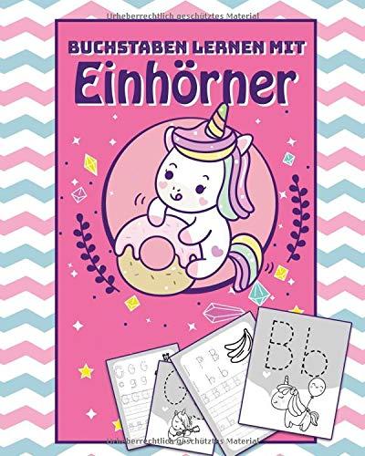 Buchstaben lernen mit Einhörner: Spielerisch Druckbuchstaben lernen mit Einhörnern - ABC Vorbereitung für Grundschule - Vorschule Übungshefte ab 5 ... | Unicorn & Einhorn Sachen und Geschenk