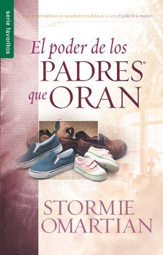El Poder de los Padres Que Oran (Spanish Edition) (Favoritos / Favorites)