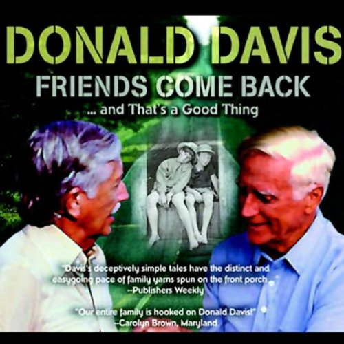 Friends Come Back...and That's a Good Thing Audiobook By Donald Davis cover art