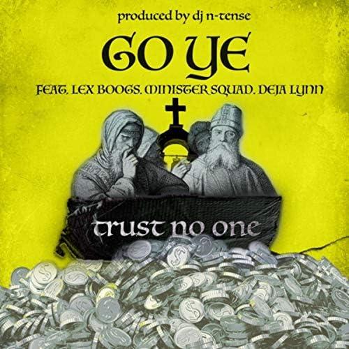 Go Ye feat. Lex Boogs, Minister Squad & Deja Lynn