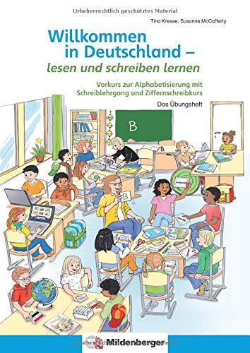 Willkommen in Deutschland – lesen und schreiben lernen: Vorkurs zur Alphabetisierung mit Schreiblehrgang und Ziffernschreibkurs