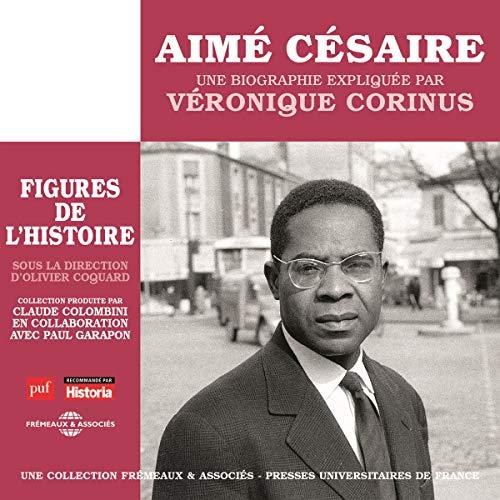 Aimé Césaire, une biographie expliquée audiobook cover art