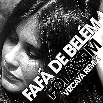 Foi Assim (Vizcaya 2021 Remix)