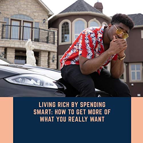 Living Rich by Spending Smart cover art