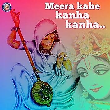 Meera Kahe Kanha Kanha