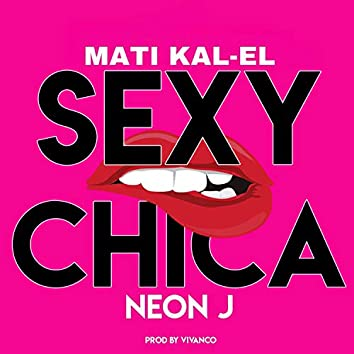 Sexy Chica (feat. Neon J)