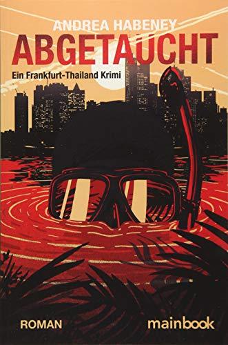 Abgetaucht: Ein Frankfurt-Thailand Krimi