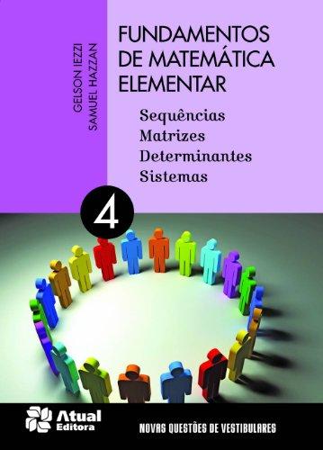 Fundamentos de matemática elementar - Volume 4: Sequências, matrizes, determiantes e sistema