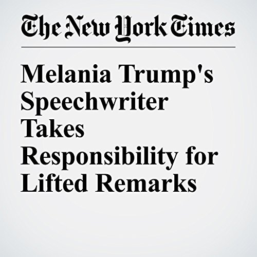 Melania Trump's Speechwriter Takes Responsibility for Lifted Remarks cover art