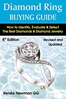 Diamond Ring Buying Guide: How to Identify, Evaluate & Select the Best Diamonds & Diamond Jewelry