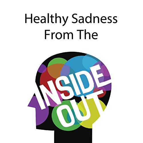 Healthy Sadness from the Inside Out audiobook cover art