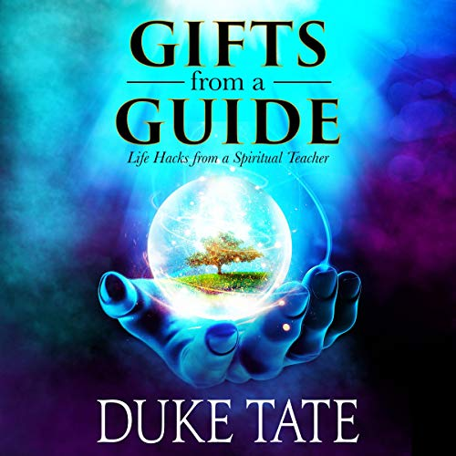 Gifts from a Guide: Life Hacks from a Spiritual Teacher cover art