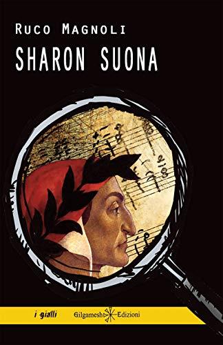 Sharon suona: Il dodicesimo episodio della saga più bella del giallo italiano (ANUNNAKI - Narrativa Vol. 96) (Italian Edition)