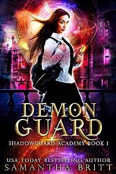 Demon Guard: Shadowguard Academy Book 1 by [Samantha Britt]