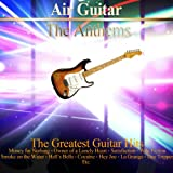 Air Guitar: The Anthems (The 45 Greatest Guitar Hits)