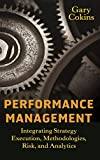 Performance Management: Integrating Strategy Execution, Methodologies, Risk, and Analytics (SAS Institute Inc)