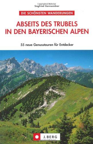 Abseits des Trubels in den bayer. Alpen