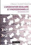 L'orientation scolaire et professionnelle - Pratiques d'évaluation