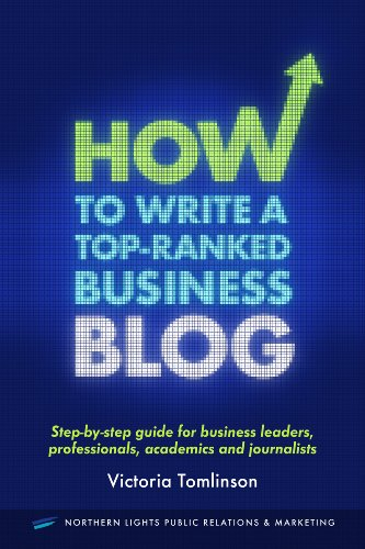 How to write a top-ranked business blog (English Edition)