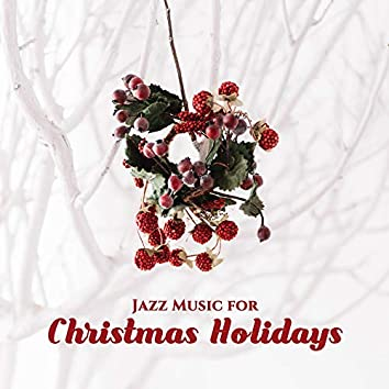 Jazz Music for Christmas Holidays