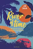 River of Time - Mémoires de la guerre du Vietnam et du Cambodge