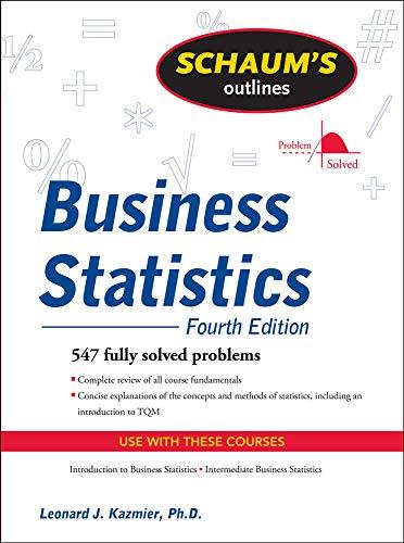 Schaum's Outline of Business Statistics, Fourth Edition...