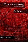 Criminal Astrology: Volume I Understanding Crime Charts (English Edition)