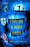 Y Dios creo al primer vampiro