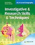 Investigative & Research Skills & Techniques (AS/A-Level Geography)