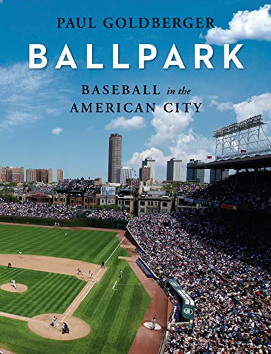 Image of Ballpark: Baseball in the American City
