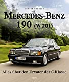 Mercedes-Benz 190 (W 201): Alles über den Urvater der C-Klasse