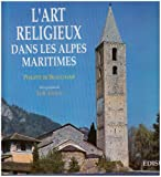 L'art religieux dans les Alpes-Maritimes - Architecture religieuse, peintures murales et retables